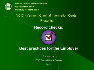 VCIC - Vermont Criminal Information Center Presents: