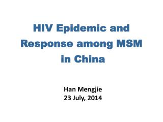 HIV Epidemic and Response among MSM  in China