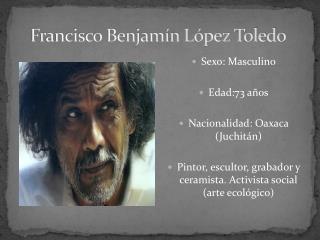 Francisco Benjamín López Toledo