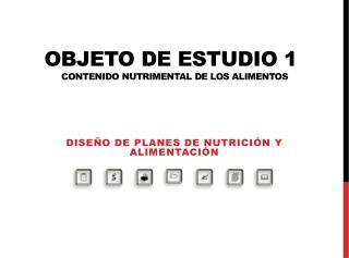 Objeto de estudio 1 Contenido nutrimental de los alimentos