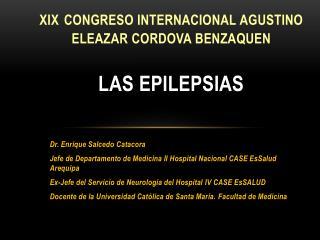XIX CONGRESO INTERNACIONAL  AGUSTINO ELEAZAR  CORDOVA  BENZAQUEN LAS EPILEPSIAS