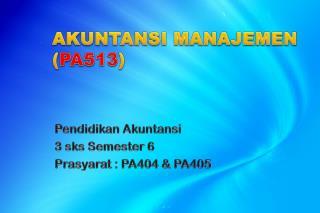AKUNTANSI MANAJEMEN  ( PA513 )