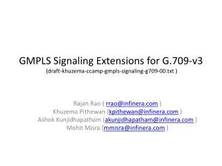 GMPLS Signaling Extensions for G.709-v3  (draft-khuzema-ccamp-gmpls-signaling-g709-00.txt )