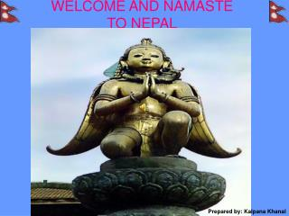 WELCOME AND NAMASTE