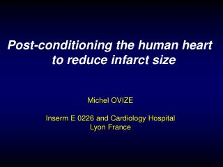 Post-conditioning the human heart to reduce infarct size