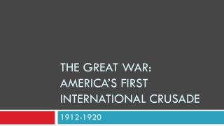 The Great War: America's First International Crusade