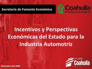 Incentivos y Perspectivas Econ micas del Estado para la Industria Automotriz