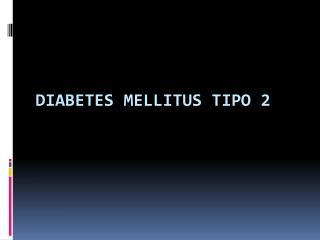 DIABETES MELLITUS TIPO 2