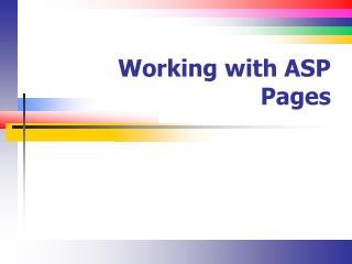 Working with ASP Pages