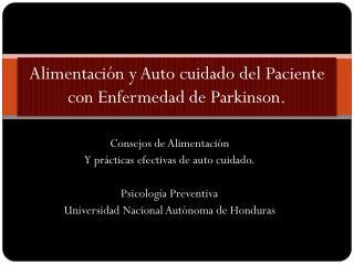 Alimentación y Auto cuidado del Paciente con Enfermedad de Parkinson.