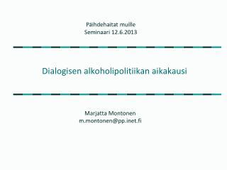 Dialogisen alkoholipolitiikan aikakausi