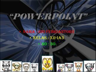 """POWERPOINT"