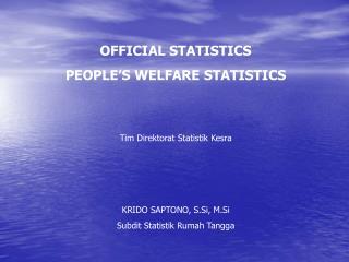 OFFICIAL STATISTICS PEOPLE'S WELFARE  STATISTICS