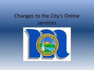 Changes to the City's Online services