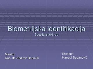 Biometrijska identifikacija Specijalisti čki rad
