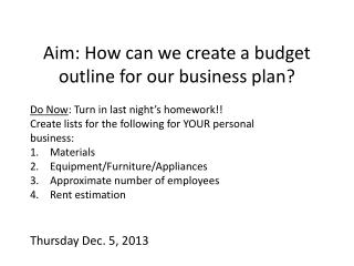 Aim: How can we create a budget outline for our business plan?