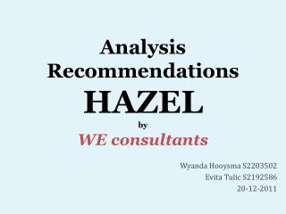 Analysis Recommendations HAZEL  by WE  consultants