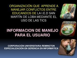 CORPORACIÓN UNIVERSITARIA REMINGTON ESPECIALIZACIÓN EN GERENCIA EN INFORMÁTICA