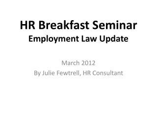 HR Breakfast Seminar Employment Law Update