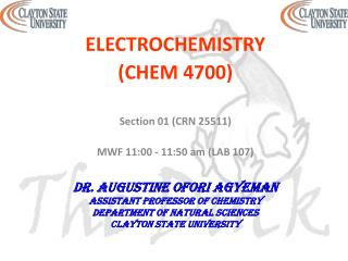 ELECTROCHEMISTRY (CHEM  4700) Section  01 (CRN  25511) MWF 11:00  -  11:50 am (LAB 107)