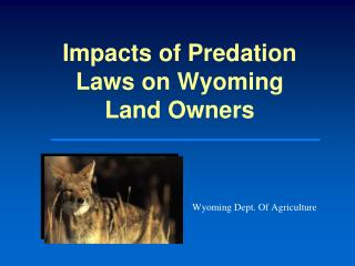 Impacts of Predation Laws on Wyoming Land Owners