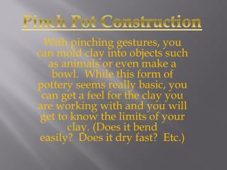 Pinch Pot Construction
