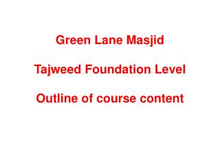 Green Lane  Masjid Tajweed  Foundation Level Outline of course content