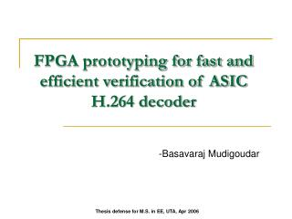 FPGA prototyping for fast and efficient verification of ASIC H.264 decoder