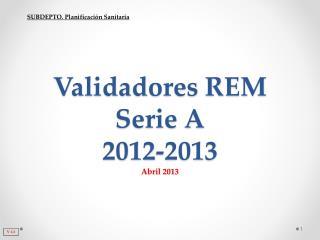 Validadores REM Serie A 2012-2013 Abril 2013