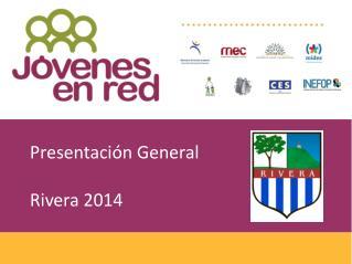 Presentación General Rivera 2014