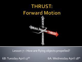 THRUST: Forward Motion