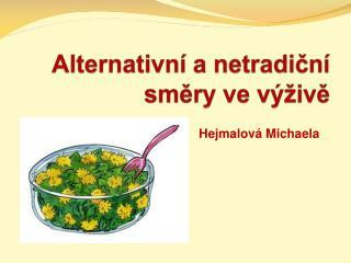 Alternativní a netradiční směry ve výživě