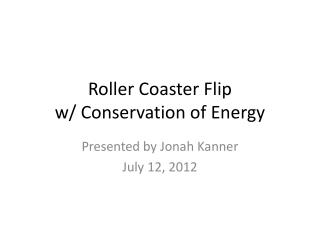Roller Coaster Flip w/ Conservation of Energy