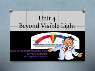 Unit 4 Beyond Visible Light