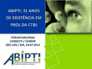 ABIPTI: 31 ANOS DE EXISTÊNCIA EM  PROL DA CT&I