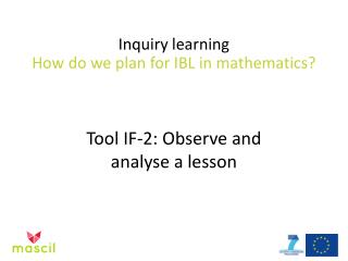 Inquiry learning How do we plan for IBL in mathematics?