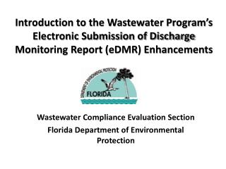 Introduction to the Wastewater Program s Electronic Submission of Discharge Monitoring Report eDMR Enhancements