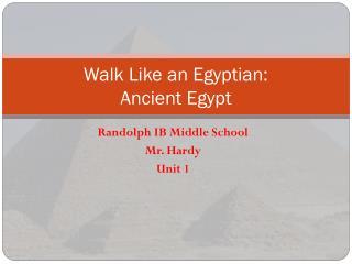 Walk Like an Egyptian: Ancient Egypt