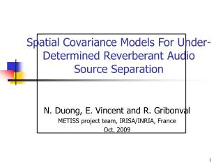 Spatial Covariance Models For Under-Determined Reverberant Audio Source Separation