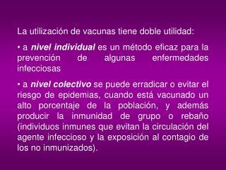 La utilización de vacunas tiene doble utilidad :