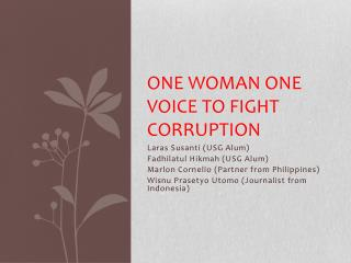 One Woman One Voice  TO FIGHT  Corruption