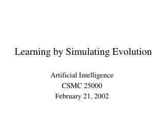 Learning by Simulating Evolution