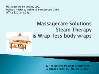 Massagecare Solutions  Steam Therapy  & Wrap-less body wraps
