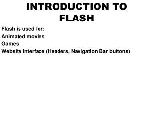 INTRODUCTION TO FLASH