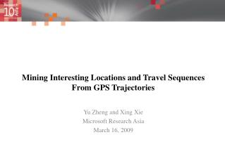 Mining Interesting Locations and Travel Sequences From GPS Trajectories