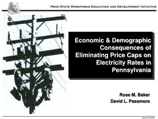 Economic  Demographic Consequences of Eliminating Price Caps on Electricity Rates in Pennsylvania