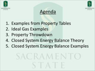 Agenda   Examples from Property Tables   Ideal Gas Examples   Property  Throwdown