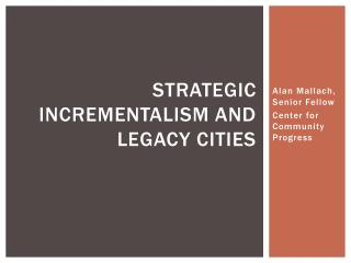 Strategic incrementalism and legacy cities