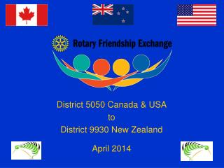 District  5050 Canada & USA to District 9930 New Zealand April 2014