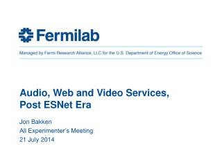 Audio, Web and Video Services,  Post  ESNet  Era